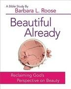Beautiful Already - Women's Bible Study Participant Book