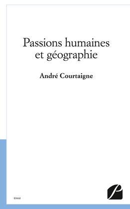 Passions humaines et géographie