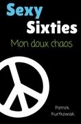 Sexy Sixties, mon doux chaos