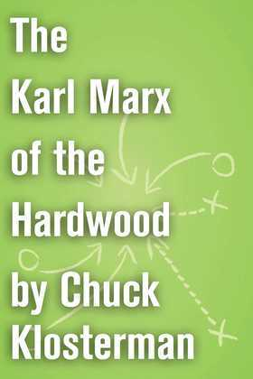 The Karl Marx of the Hardwood