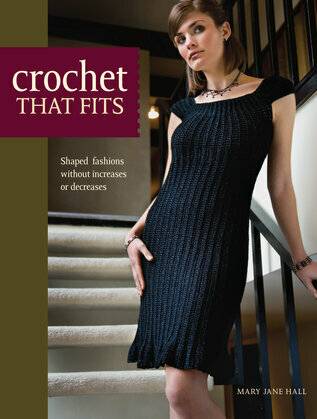 Crochet That Fits: Shaped Fashions Without Increases or Decreases