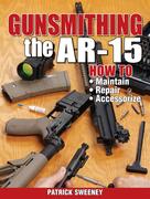 Gunsmithing the AR-15, Vol. 1