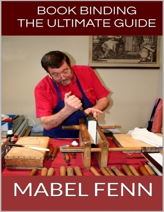 Book Binding: The Ultimate Guide