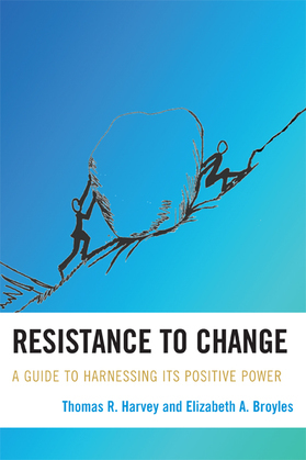 Resistance to Change: A Guide to Harnessing Its Positive Power