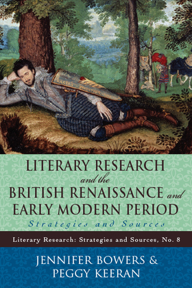 Literary Research and the British Renaissance and Early Modern Period: Strategies and Sources
