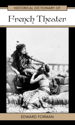 Historical Dictionary of French Theater