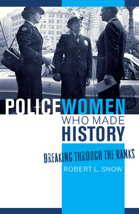 Policewomen Who Made History: Breaking through the Ranks
