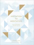 Invitation to Meditation
