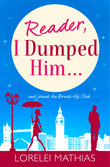 Reader, I Dumped Him: A love story about break-ups
