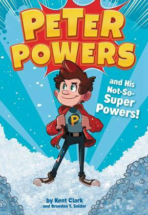 Peter Power and His Not-So-Super Powers (Book 1)