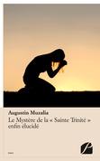 """Le Mystère de la """"Sainte Trinité"""" enfin élucidé"""