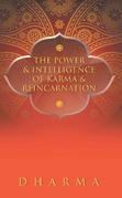 The Power & Intelligence of Karma & Reincarnation