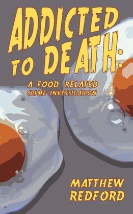 Addicted to Death: A Food Related Crime Investigation