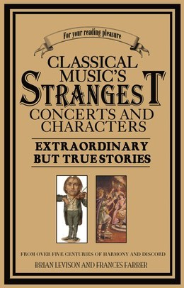 Classical Music's Strangest Concerts and Characters