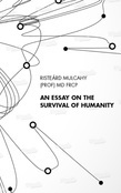 Essay on the Survival of Humanity