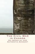 The Civil War in Canada