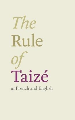 The Rule of Taizé