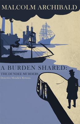 A Burden Shared: The Dundee Murders