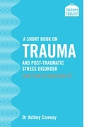 A Short Book on Trauma and Post-traumatic Stress Disorder (and how to overcome it)