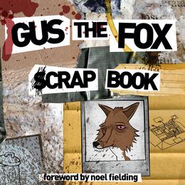 Gus the Fox: A Scrapbook