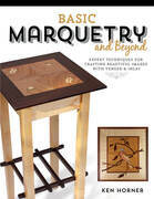Basic Marquetry and Beyond: Expert Techniques for Crafting Beautiful Images with Veneer and Inlay