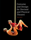 COSTUME and DESIGN FOR DEVISED and PHYSICAL THEATRE
