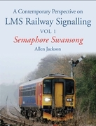 Contemporary Perspective on LMS Railway Signalling Vol 1