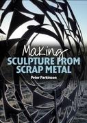 Making Sculpture from Scrap Metal