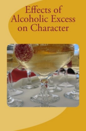 Effects of Alcoholic Excess on Character
