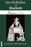 Ian McKellen on Macbeth (Shakespeare on Stage)