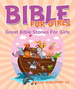 Bible For Girls: Great Bible Stories For Girls