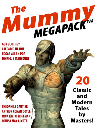 The Mummy Megapack: 20 Modern and Classic Tales