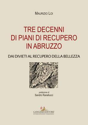 Tre decenni di piani di recupero in Abruzzo