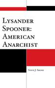 Lysander Spooner: American Anarchist