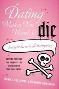 Dating Makes You Want to Die