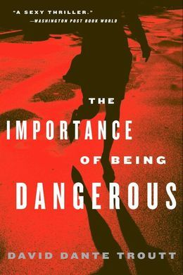 The Importance of Being Dangerous