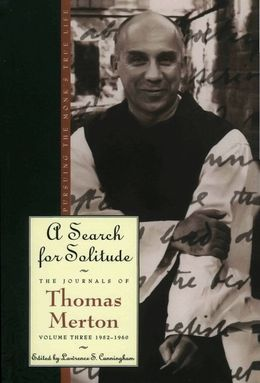 A Search for Solitude: Pursuing the Monk's True LifeThe Journal