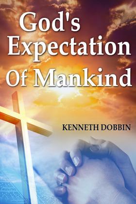 God's Expectation of Mankind
