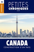 Petites Chroniques #36 : Canada : Construction d'un pays