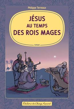 Jésus au temps des Rois mages