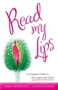Read My Lips: A Complete Guide to the Vagina and Vulva