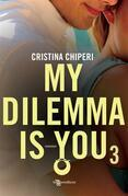 My Dilemma Is You 3
