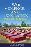 War, Violence, and Population: Making the Body Count