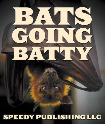 Bats Going Batty: Childrens Book On Bats Fun Facts & Pictures