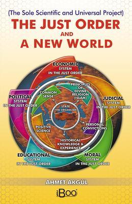 THE JUST ORDER AND  A NEW WORLD: The Sole Scientific and Universal Project