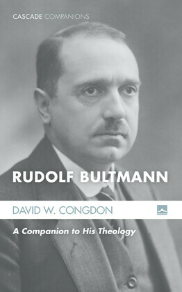 Rudolf Bultmann: A Companion to His Theology