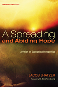 A Spreading and Abiding Hope: A Vision for Evangelical Theopolitics