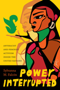 Power Interrupted: Antiracist and Feminist Activism inside the United Nations