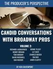 Candid Conversations With Broadway Pros: Volume 2