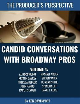 Candid Conversations With Broadway Pros: Volume 4